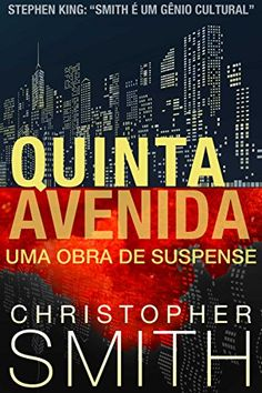 """Quinta Avenida (Portuguese Edition):   *STEPHEN KING sobre Christopher Smith: """"Contem-me como um grande fã de Christopher Smith. Smith é um gênio cultural.""""<br /><br />Olhe por baixo de todo o poder e toda a riqueza que representam a Quinta Avenida, em Nova Iorque, e você encontrará ganância, sangue, vingança. No best-seller internacional """"Quinta Avenida"""", eles se misturam dentro de uma sociedade respeitada, que não está preparada para o que acontece quando um homem finalmente ataca em..."""