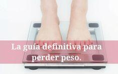 Perder peso, la guía definitiva