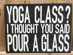 Funny drinking sign Yoga class I thought you by ByMeSherrieMarie