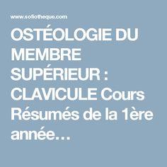 OSTÉOLOGIE DU MEMBRE SUPÉRIEUR : CLAVICULE  Cours Résumés de la 1ère année…
