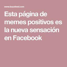 Esta página de memes positivos es la nueva sensación en Facebook