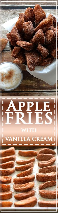 Apple Fries - Coated only in cornstarch, the apple wedges are quickly fried in oil. Toss with cinnamon and sugar and serve with a vanilla dipping sauce.