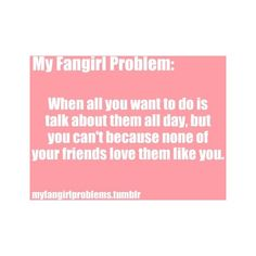My Fangirl Problem (I am SO glad I only have one friend like that. Yes, I'm talking about you, McKenzie!!)