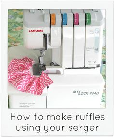 Make ruffles with your serger. Sew Delicious.