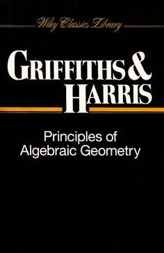 GRIFFITHS, Phillip A.; HARRIS, Joe. Principles of algebraic geometry. Nova York: John Wiley & Sons, 1994. (Wiley classics library). Inclui bibliografia (ao final de cada capítulo) e índice; il. tab. quad.; 23x15cm. ISBN 0471050598.  Palavras-chave: GEOMETRIA ANALITICA; ALGEBRA LINEAR; MATEMATICA.  CDU 512.86 / G855p / 1994