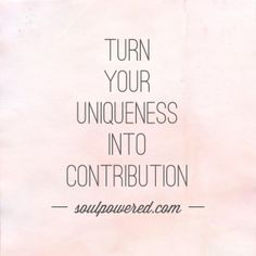 Turn your uniqueness into contribution. #movement #strengths #legacy #leadwithsoul