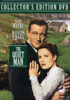 """This is my all-time favorite movie in the world. 1952's """"The Quiet Man"""" starring Maureen O'Hara and John Wayne. Full of Irish charm, romance and humor!"""