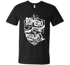 It's A Romero Thing You Wouldn't Understand T-Shirt t-shirt