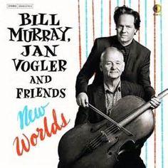 Bill Murray & Jan Vogler - New Worlds