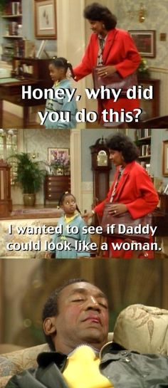 "The Cosby Show - Makeup - ""I wanted to see if Daddy could look like a woman."""