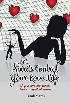 Did you live another life? Do your past lives influence your current love life? Find out in The Spirits Control Your Love Life by Frank Mares.