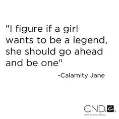 Go ahead ladies, be a legend! #quote #inspiration