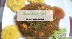 Ecuadorian food: arroz marinero - Visit Ecuador and South America South America, Latin America, Just Dream, Ecuador, Seafood, Coastal, Highlights, Rice, Dishes