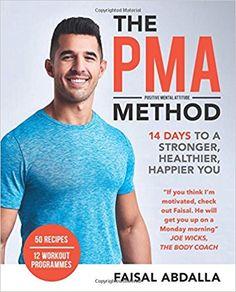 The PMA Method: Stronger, Leaner, Fitter in 14 days...: Amazon.co.uk: Faisal Abdalla: 9781912023370: Books