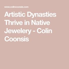 Artistic Dynasties Thrive in Native Jewelery - Colin Coonsis