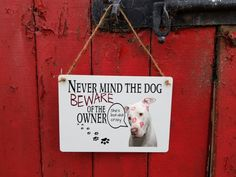 funny dog sign - hanging - metal - swearing - never mind the dog beware of the owner she's crazy - x Funny Dog Signs, Funny Dogs, Window Signs, Hanging Signs, Mindfulness, Messages, Metal, Silly Dogs