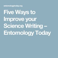 Five Ways to Improve your Science Writing – Entomology Today Science Writing, 5 Ways, Improve Yourself, Healthy Eating, Tips, Food, Eating Healthy, Healthy Nutrition, Clean Foods