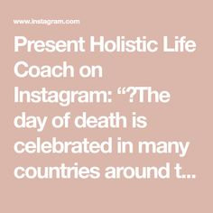 """Present Holistic Life Coach on Instagram: """"💀The day of death is celebrated in many countries around the world. It is a day where many people remember those who have passed and it can…"""" Countries Around The World, Around The Worlds, Day Of Death, Presents, Country, Celebrities, People, Life, Instagram"""