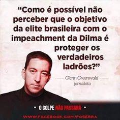 BlogueDoSouza: Para Glenn Greenwald Impeachment é para destruir o...