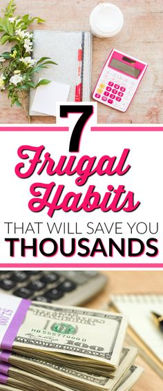 7 Frugal Habits that will save you Thousands! Wow! These ideas are so smart! You can save so much money just by doing a few of these. #5 is my favorite!!