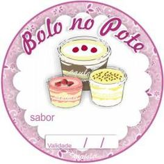 Bolo no Pote da Pati Belle Cake, Diy And Crafts, Crafts For Kids, Cake Logo, Printable Designs, Love Cake, Hang Tags, Food Truck, Food Art