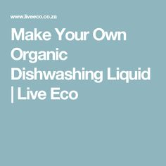 Have you ever stopped washing dishes to think of the possible chemicals that are in the dishwashing liquid you're using? Turn the bottle over and get a nasty surprise Washing Soap, Washing Dishes, Make Your Own, Make It Yourself, How To Make, Dishwashing Liquid, Dishwasher, Organic, Live