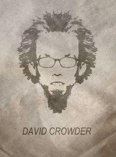 Ha ha. David Crowder