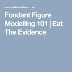 Fondant Figure Modelling 101 | Eat The Evidence
