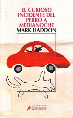 """El curioso incidente del perro a medianoche - Mark Haddon - un libro lindo, fácil de leer, entretenido y con un mensaje maravilloso... """"todo el mundo tiene necesidades especiales"""""""