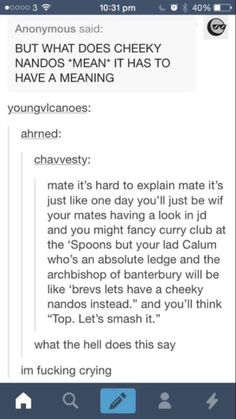 Oh god this is too funny i need more ppl trying to explain cheeky Nandos. Only british people will understand this.