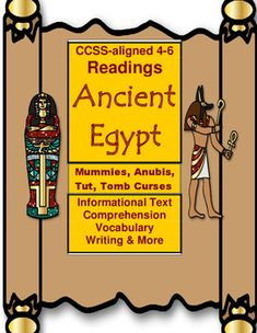 Four motivational readings about ancient Egypt.  Includes a variety of comprehension questions.  The topics are Mummies, Anubis, Tomb Curses, and King Tut's Tomb.  Aligned with CCSS for both Informational Reading and History/Social Studies 4-6.  High interest materials may be appropriate for 7-8th and one buyer used it for advanced 3rd grade readers.
