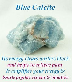 Blue Calcite amplifies your energy, helps to relieve pain, clears writers block & boosts psychic visions & intuition. It enhances telepathic ability & boosts creativity Healing Crystals For You, Meditation Crystals, Crystal Healing Stones, Chakra Crystals, Blue Crystals, Crystals And Gemstones, Stones And Crystals, Crystals Minerals, Blue Calcite