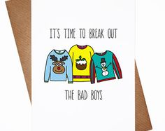Joke Holiday Card · Funny Christmas Card · Greetings Card · Seasonal Card · Christmas Jumper · Christmas Sweaters · Break out the Bad Boys