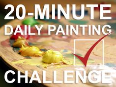 Not enough time in the day to paint for long hours? Try this 20-minute daily painting challenge. http://emptyeasel.com/2016/01/25/got-no-time-to-paint-try-this-20-minute-painting-challenge/