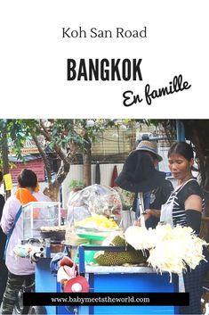Notre arrivée à Bangkok et Koh san Road   Thaïlande – Babymeetstheworld - Blog maman - Blog Voyages Bangkok, Blog Voyage, Jet Lag, Travel
