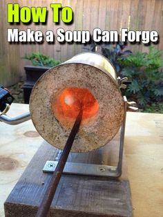 How to Make a Soup Can Forge. DIY project for anyone who wants to start blacksmithing on the cheap. Great for SHTF situations to fix and make knives #SHTF #DIYforge
