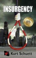 Insurgency, an ebook by Kurt Schuett at Smashwords