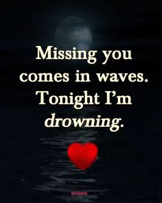 Today, I am drowning. I Miss You Quotes, Missing You Quotes, Words Quotes, Me Quotes, Qoutes, Sayings, Passion Quotes, Wisdom Quotes, Mom I Miss You