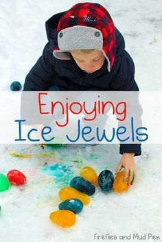 Enjoying Ice Jewels - Fireflies and Mud Pies-frozen dyed water balloons Snow Activities, Winter Activities For Kids, Toddler Activities, Learning Activities, Kids Learning, Kids Fun, Outdoor Activities, Outdoor Learning, Outdoor Play