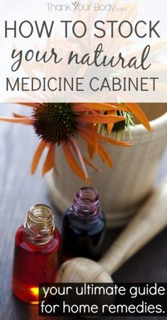 Learn how to stock your natural medicine cabinet with these effective home remedies. Bookmark this for later! It's the ultimate guide.