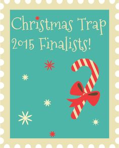 Christmas Trap Competition Finalists The Christmas Trap! what a fun family tradition! I cant wait to try this!