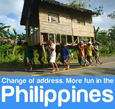 Bayanihan. Many people transfer a native house to another place. .More FUN in the Philippines!