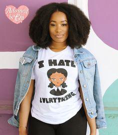 "Adorned By Chi ""I Hate Everything"" Unisex short sleeve t-shirt (More Colors) I Hate Everything, Black Characters, Natural Haircare, Baby Knitting, Black Women, Natural Hair Styles, Fan Art, T Shirts For Women, Unisex"