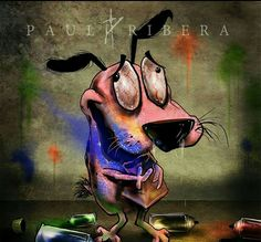 Corage The Cowdly Dog Huffing Spray Paint (Artist:Paul Ribera)