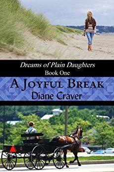 Free, Jan 30, 2017 A Joyful Break (Dreams of Plain Daughters Book 1) by [Craver, Diane]