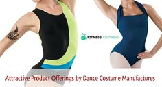 Attractive Product Offerings by Dance Costume Manufactures