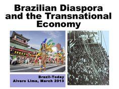 brazilian-diaspora-and-the-transnational-economy by Digaaí - Conectando brasileiros mundo afora via Slideshare