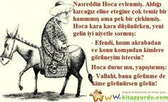 Toplumsal mizahımızın atası, alim ve nüktedan hiciv üstadı Nasreddin Hoca'dan...