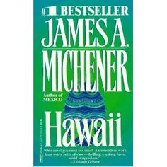 Hawaii by James A. Michener: The classic epic of the islands, a novel about people, people of strength and character; the Polynesians; the fragile missionaries; the Chinese, Japanese, and Filipinos who intermarried into a beautiful race called Hawaiians. #Hawaii #James_A_Michener #History
