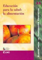 Educación para la salud : la alimentación / Enrique Banet... [et al.]